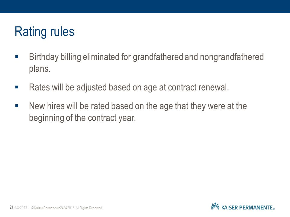  Birthday billing eliminated for grandfathered and nongrandfathered plans.