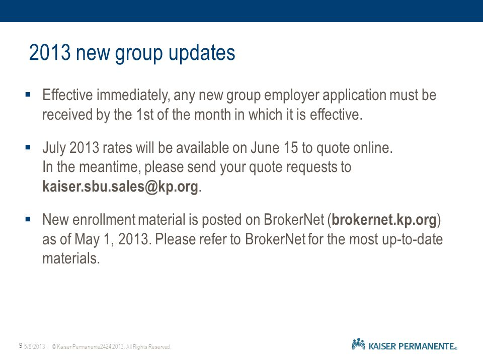  Effective immediately, any new group employer application must be received by the 1st of the month in which it is effective.