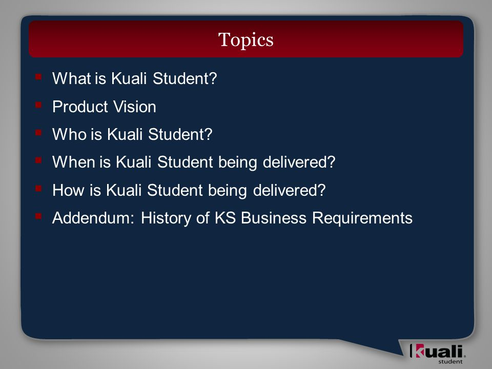  What is Kuali Student.  Product Vision  Who is Kuali Student.