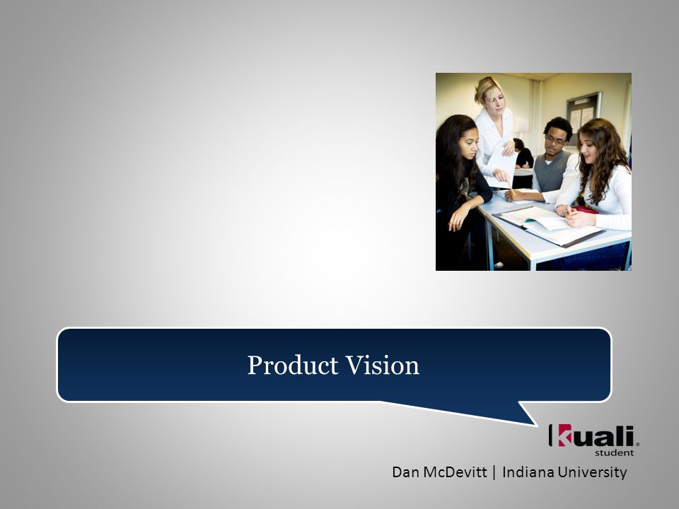 Product Vision Dan McDevitt | Indiana University