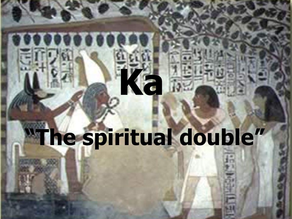 "Ka ""The spiritual double"""