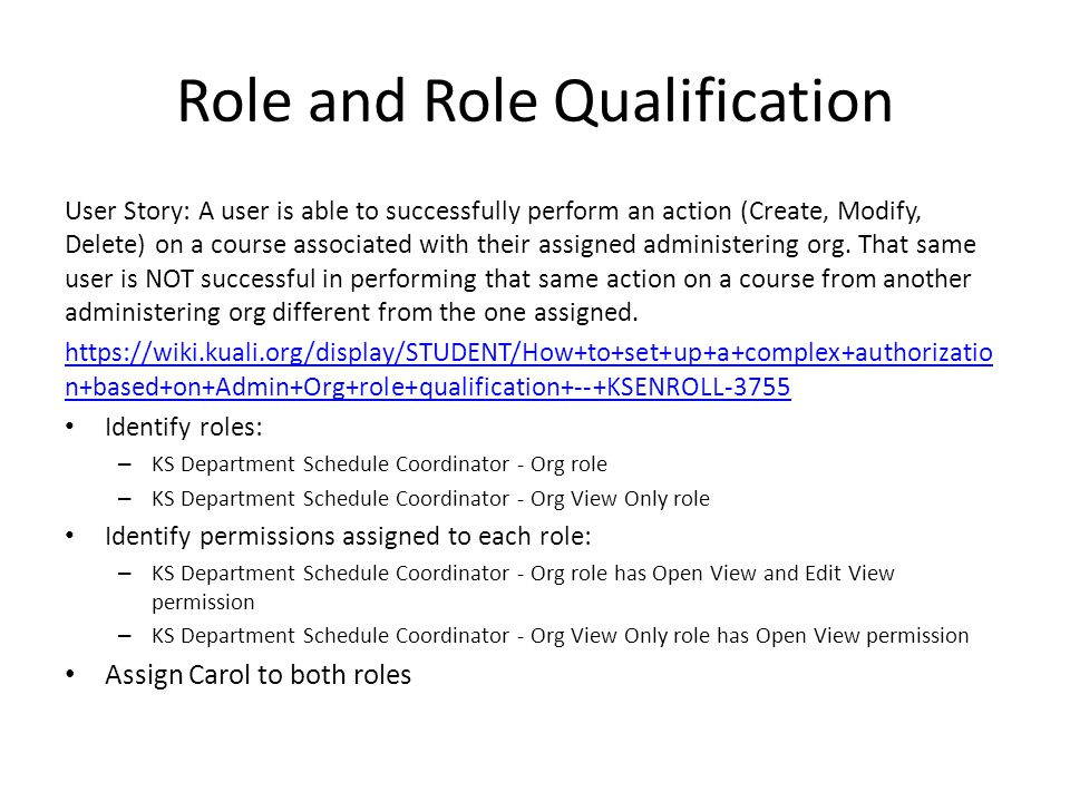 Role and Role Qualification User Story: A user is able to successfully perform an action (Create, Modify, Delete) on a course associated with their assigned administering org.