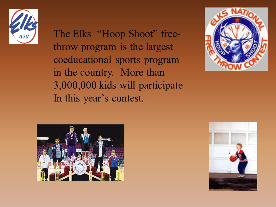 The Elks Hoop Shoot free- throw program is the largest coeducational sports program in the country.