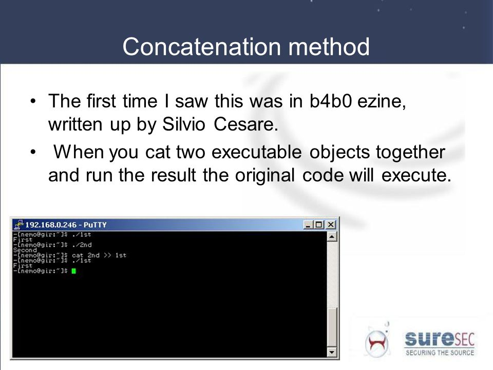 Concatenation method The first time I saw this was in b4b0 ezine, written up by Silvio Cesare.