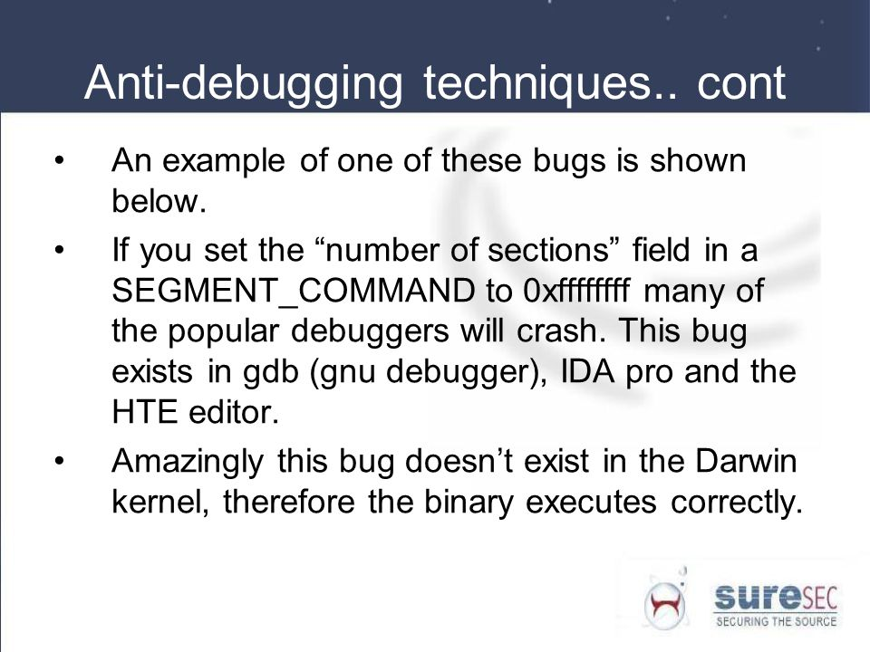 Anti-debugging techniques.. cont An example of one of these bugs is shown below.