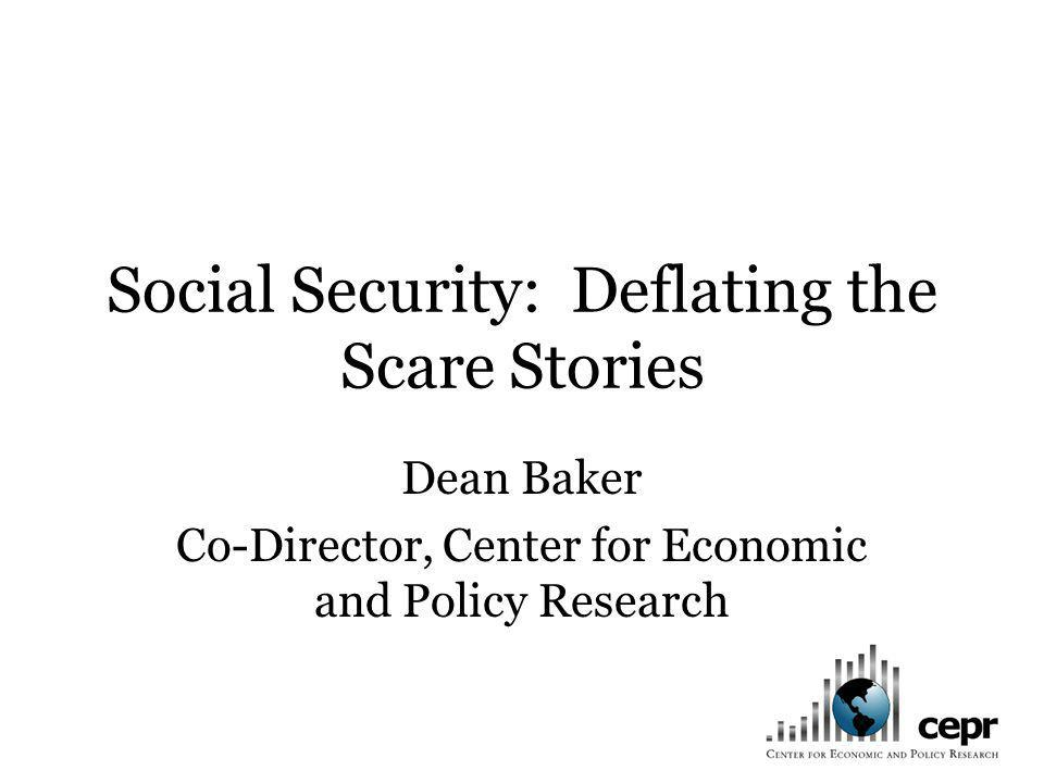 Deflating the Scare Stories The Social Security program will be fully solvent long into the future.