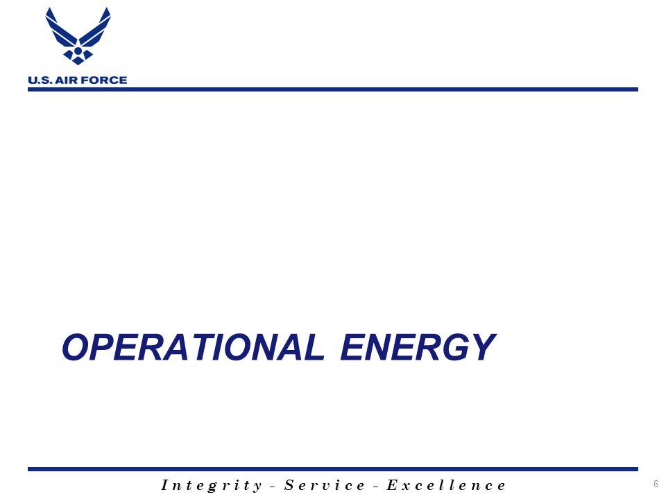 I n t e g r i t y - S e r v i c e - E x c e l l e n c e OPERATIONAL ENERGY 6