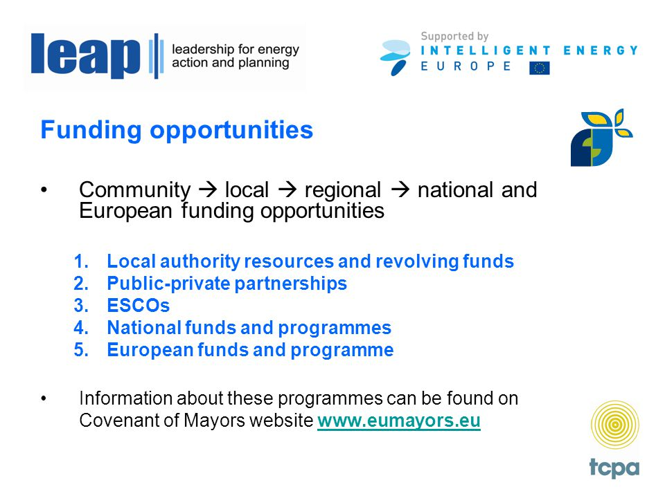 1.Local authority resources and revolving funds Local authorities can fund schemes directly using their own resources and by partnering with public utilities.