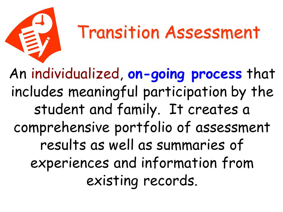 An individualized, on-going process that includes meaningful participation by the student and family.