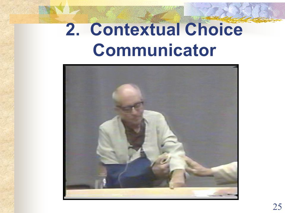25 2. Contextual Choice Communicator