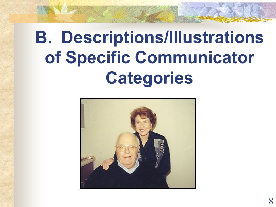 8 B. Descriptions/Illustrations of Specific Communicator Categories