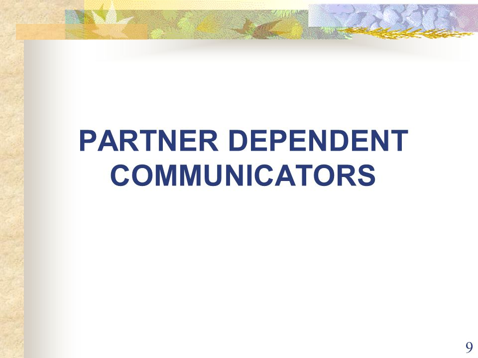9 PARTNER DEPENDENT COMMUNICATORS