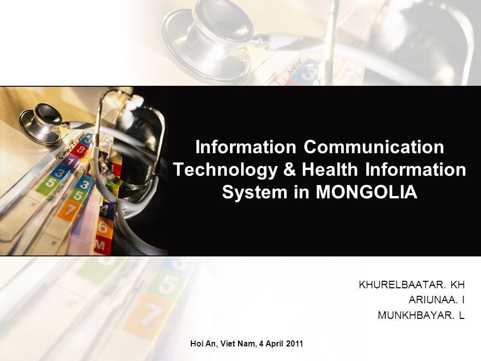 Information Communication Technology & Health Information System in MONGOLIA KHURELBAATAR.