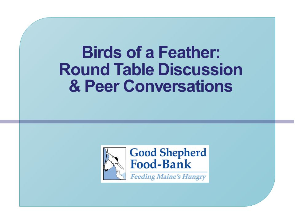 Birds of a Feather: Round Table Discussion & Peer Conversations