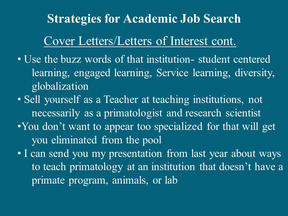 Strategies for Academic Job Search Cover Letters/Letters of Interest cont.