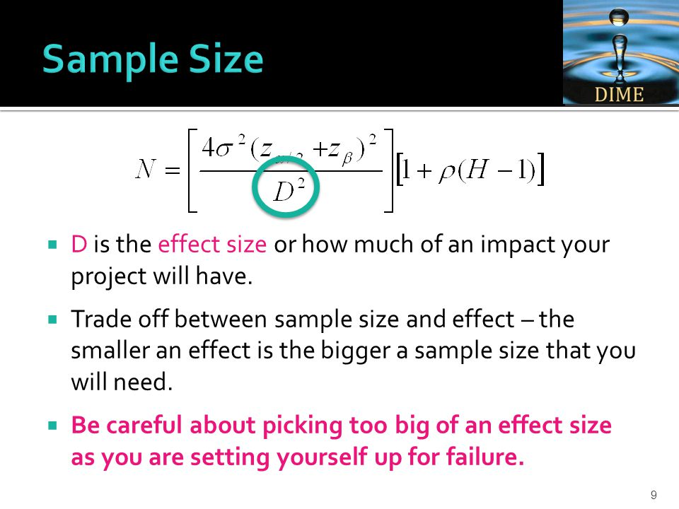 9  D is the effect size or how much of an impact your project will have.