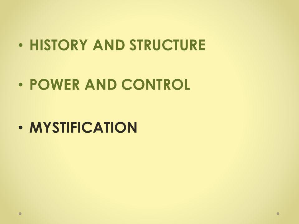 HISTORY AND STRUCTURE POWER AND CONTROL MYSTIFICATION