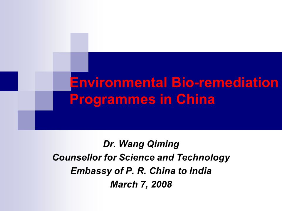 Environmental Bio-remediation Programmes in China Dr.