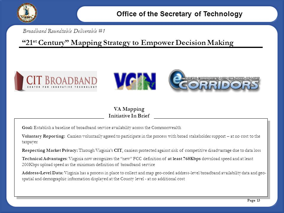 Office of the Secretary of Technology Page 13 Goal: Establish a baseline of broadband service availability across the Commonwealth Voluntary Reporting