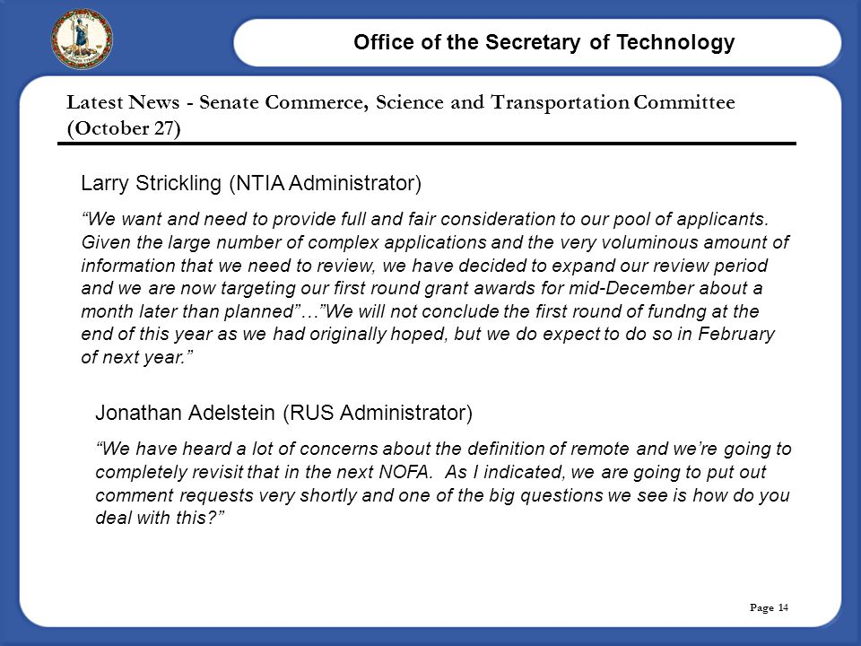 Office of the Secretary of Technology Page 14 Latest News - Senate Commerce, Science and Transportation Committee (October 27) Larry Strickling (NTIA