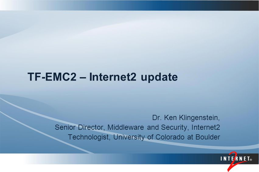 TF-EMC2 – Internet2 update Dr.