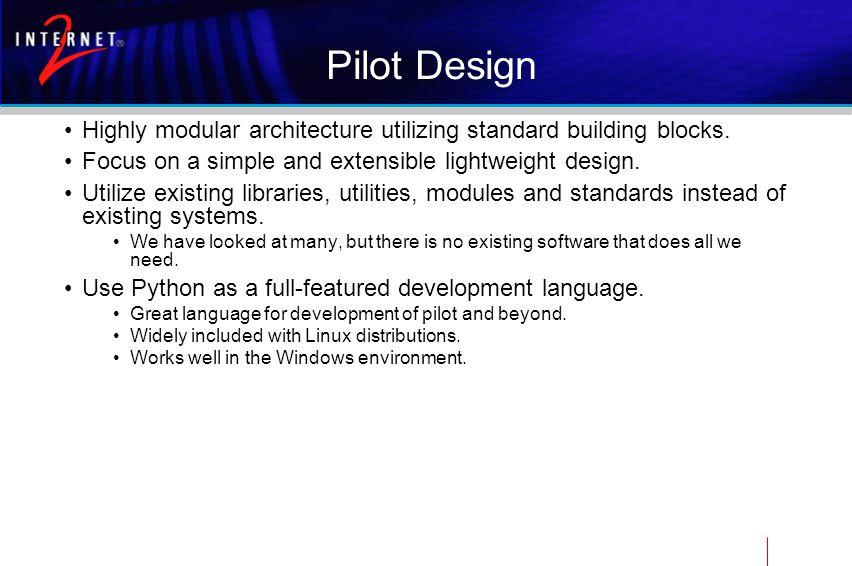 Pilot Design Highly modular architecture utilizing standard building blocks.