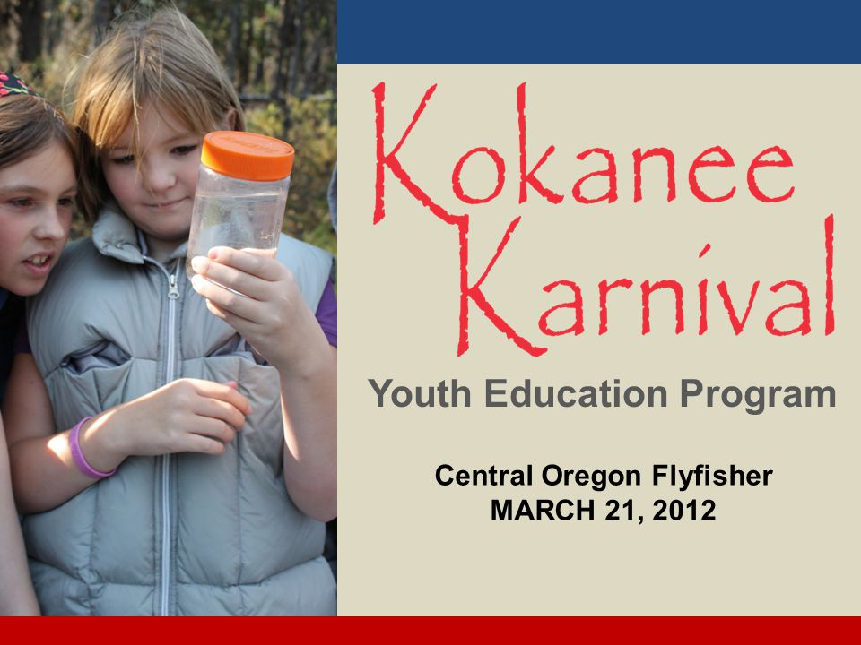 Youth Education Program Central Oregon Flyfisher MARCH 21, 2012