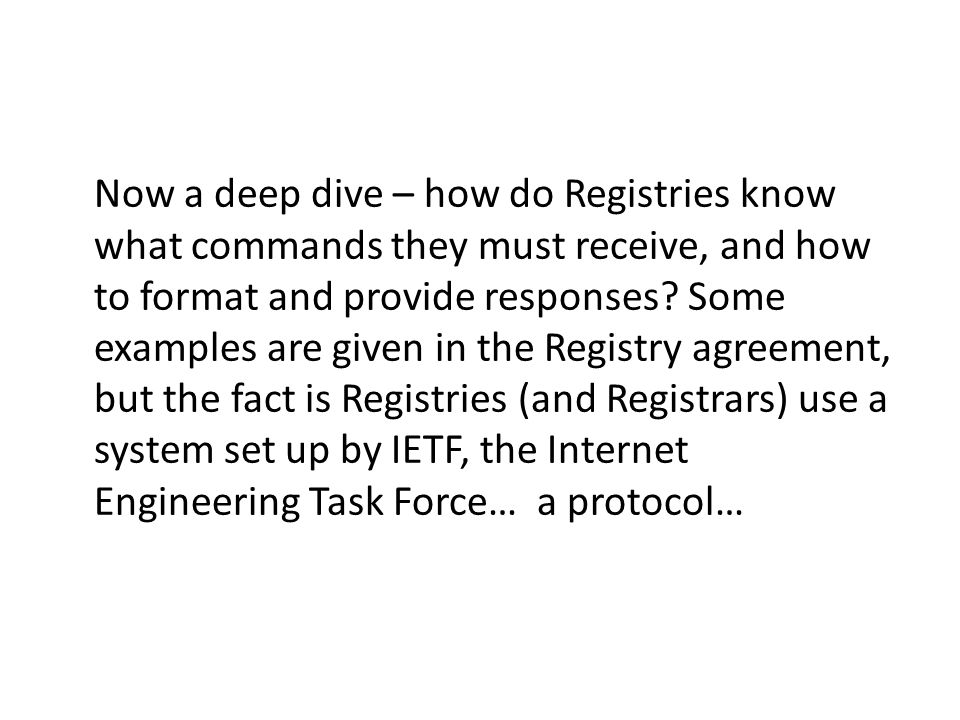 Thick Registries The Registries holding this authoritative, extensive set of domain data are called Thick Registries. Registrars are also expected to display this data in their own Whois services as well.