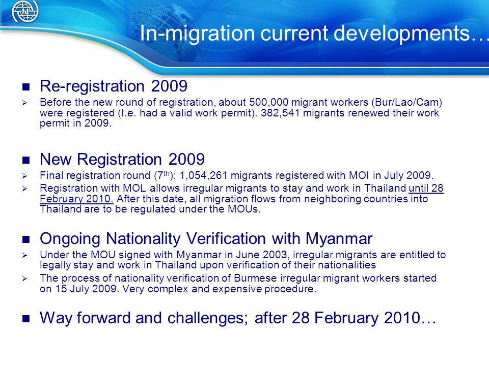 In-migration current developments … Re-registration 2009  Before the new round of registration, about 500,000 migrant workers (Bur/Lao/Cam) were registered (I.e.