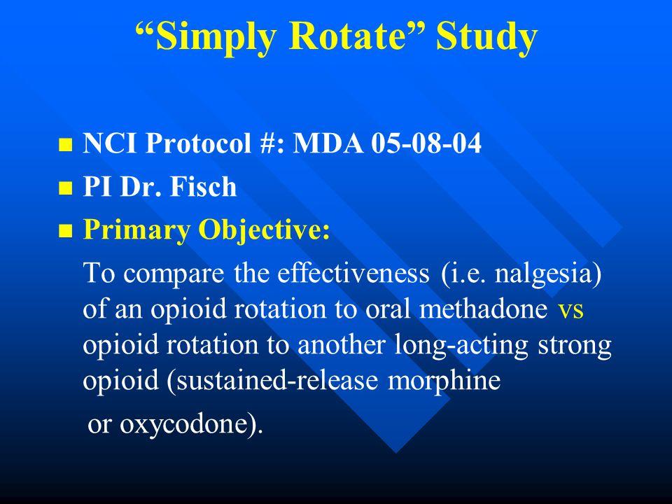 Simply Rotate Study NCI Protocol #: MDA 05-08-04 PI Dr.
