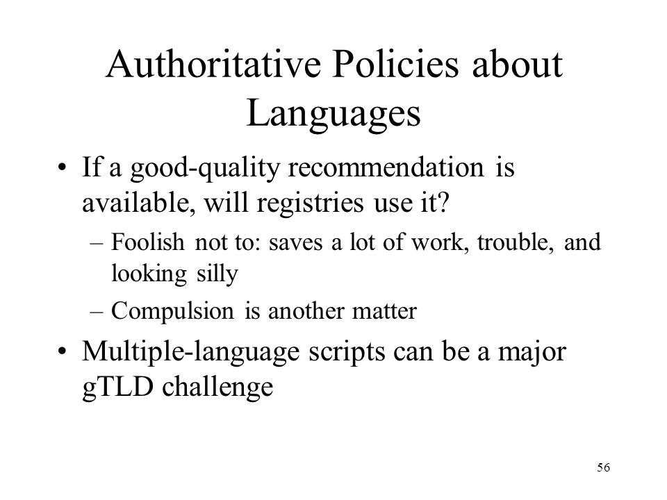 56 Authoritative Policies about Languages If a good-quality recommendation is available, will registries use it.