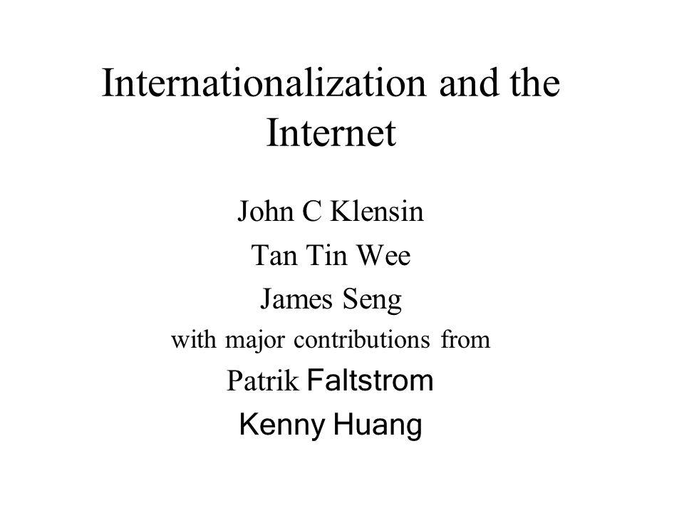 5 ﻛﺄﺮﻩ ﺍﻧﺗﺮﻧﺖ ﺍﻧﺗﺎﺮﺍﺑﻌﺴﺎ John C Klensin Internationalization and the Internet John C Klensin Tan Tin Wee James Seng with major contributions from Patrik Faltstrom Kenny Huang С големия принос на Patrik Fältström