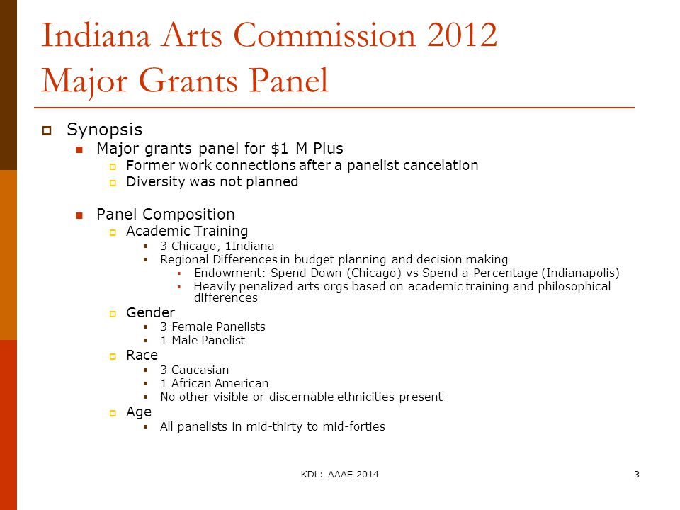 Indiana Arts Commission 2012 Major Grants Panel  Synopsis Major grants panel for $1 M Plus  Former work connections after a panelist cancelation  D