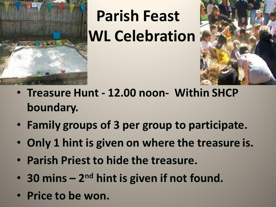 Parish Feast WL Celebration Treasure Hunt - 12.00 noon- Within SHCP boundary.