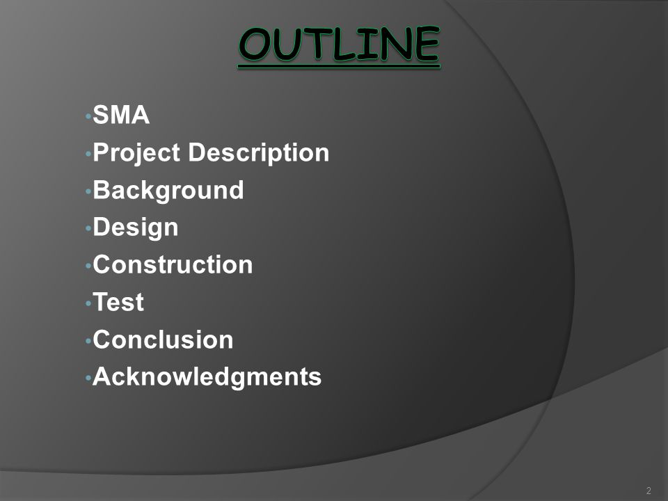 SMA Project Description Background Design Construction Test Conclusion Acknowledgments 2