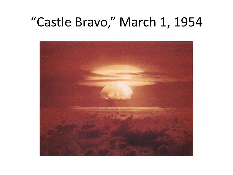 Castle Bravo, March 1, 1954