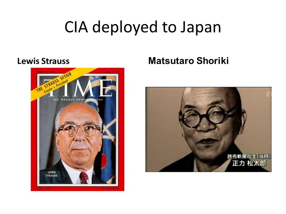 CIA deployed to Japan Lewis Strauss Matsutaro Shoriki