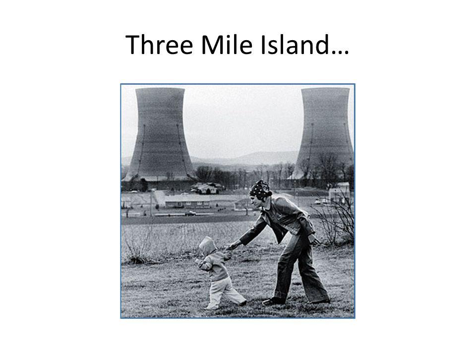 Three Mile Island…