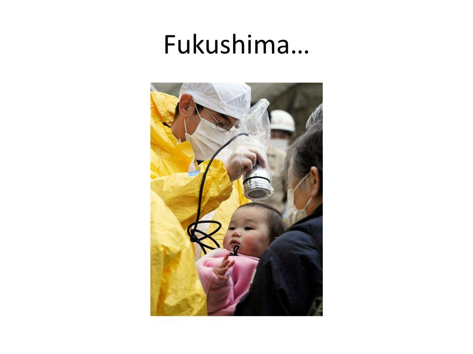 Fukushima…