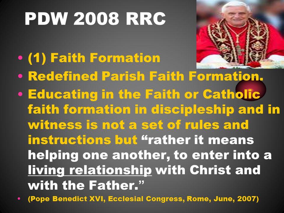 PDW 2008 RRC (1) Faith Formation Redefined Parish Faith Formation.