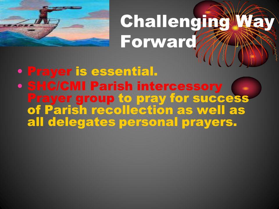 Challenging Way Forward Prayer is essential.