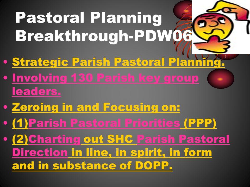 Pastoral Planning Breakthrough-PDW06 Strategic Parish Pastoral Planning.