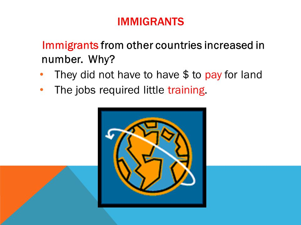 IMMIGRANTS Immigrants from other countries increased in number.