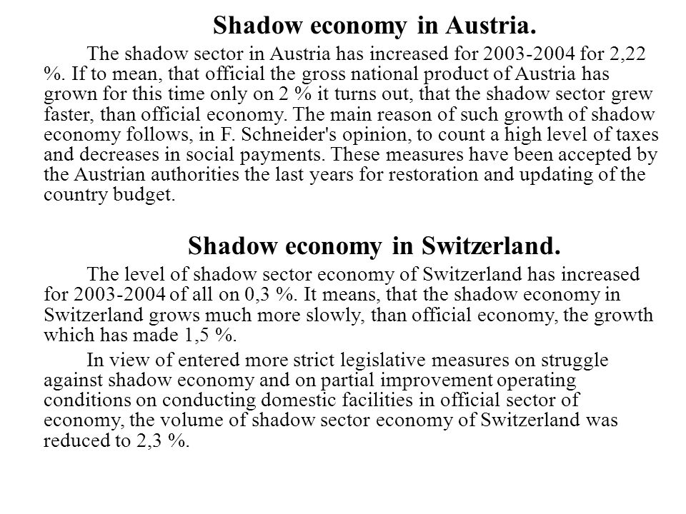 Shadow economy in Austria.The shadow sector in Austria has increased for 2003-2004 for 2,22 %.