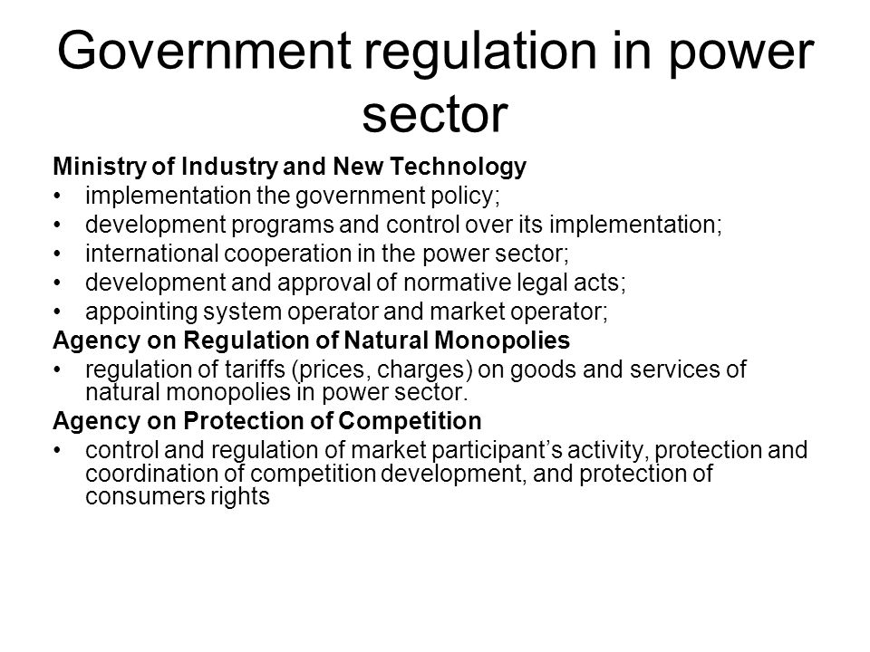 Government regulation in power sector Ministry of Industry and New Technology implementation the government policy; development programs and control o