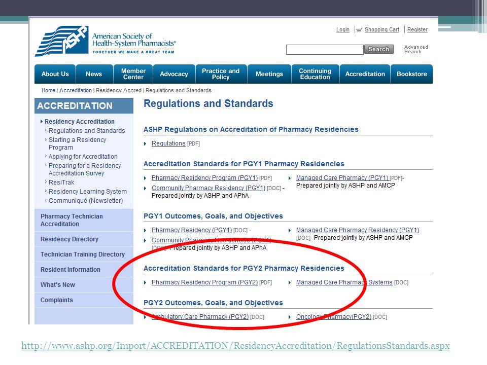 http://www.ashp.org/Import/ACCREDITATION/ResidencyAccreditation/RegulationsStandards.aspx