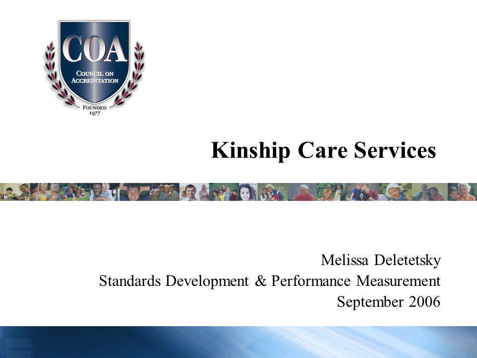Kinship Care Services Melissa Deletetsky Standards Development & Performance Measurement September 2006