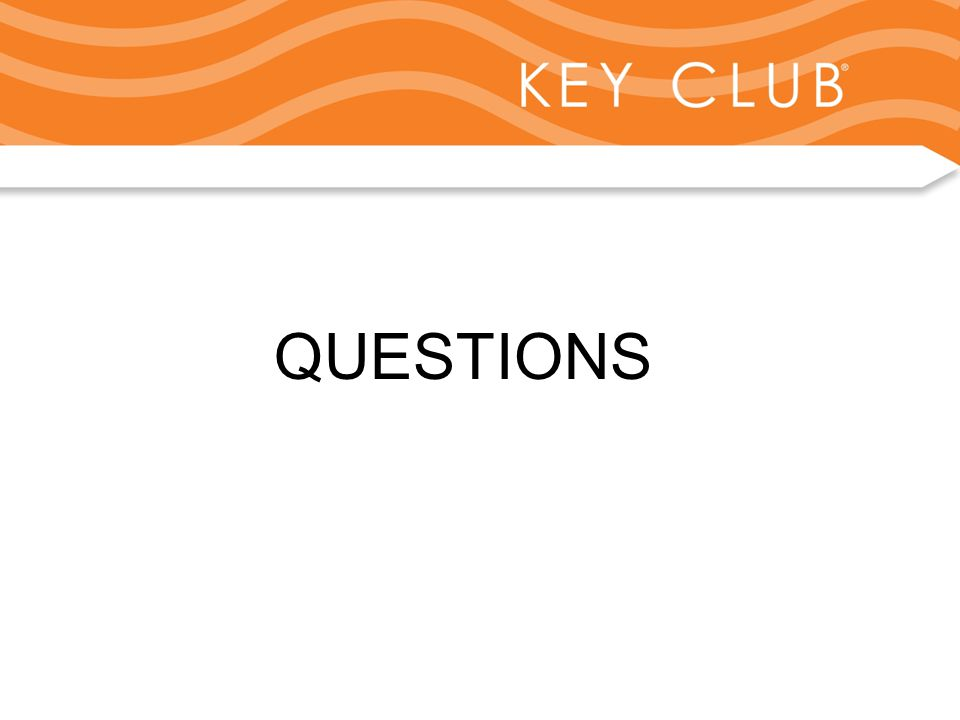 Kiwanis Responsibility to Key Club and Circle K QUESTIONS