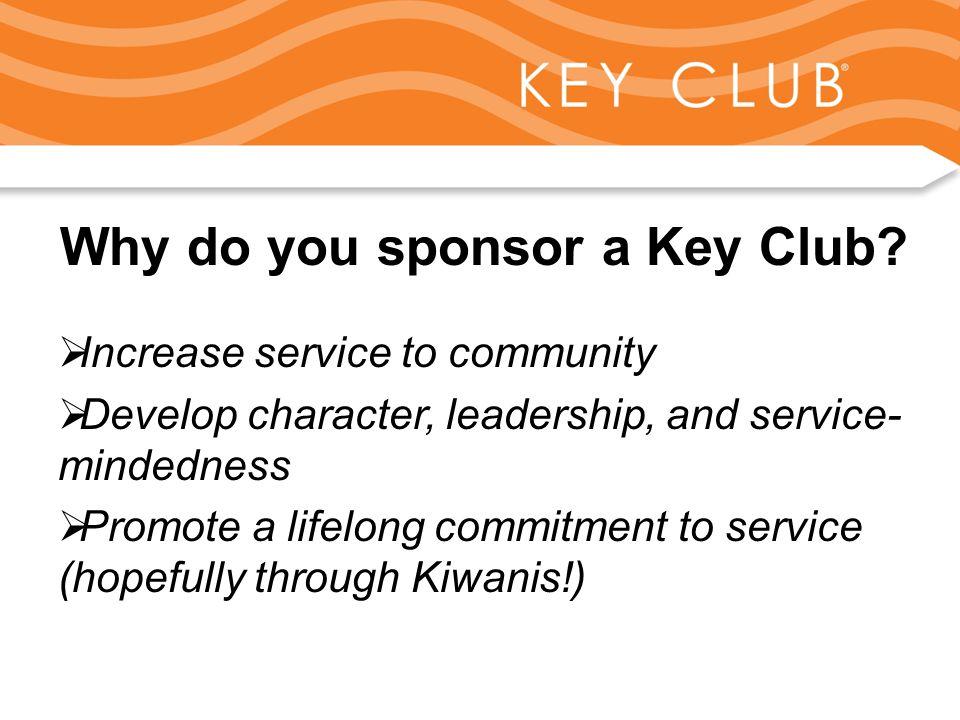 Why do you sponsor a Key Club.