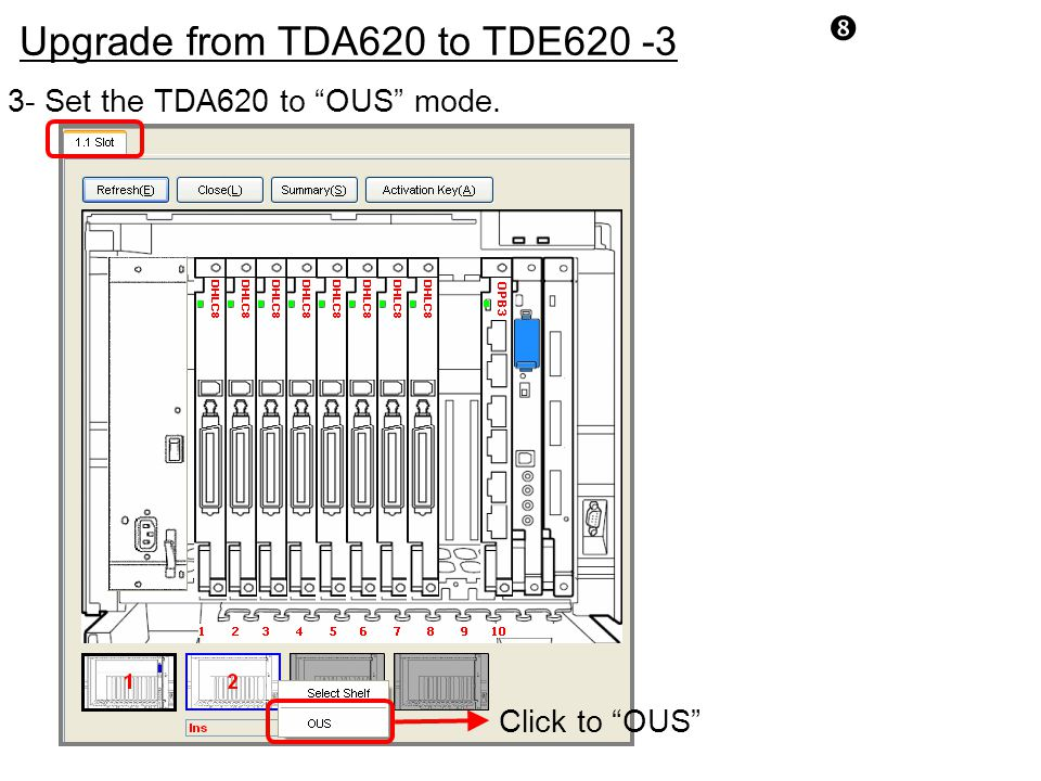 """ Click to ""OUS"" 3- Set the TDA620 to ""OUS"" mode. Upgrade from TDA620 to TDE620 -3"